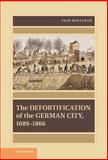 The Defortification of the German City, 1689-1866, Mintzker, Yair, 110702403X