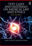Text, Cases and Materials on Medical Law and Ethics, Stauch, Marc and Wheat, Kay, 1138024031