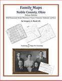 Family Maps of Noble County, Ohio, Deluxe Edition : With Homesteads, Roads, Waterways, Towns, Cemeteries, Railroads, and More, Boyd, Gregory A., 1420314033
