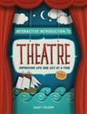 Interactive Introduction to Theatre 3rd Edition