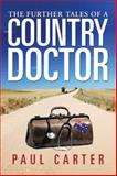 The Further Tales of a Country Doctor, Paul Carter, 1499004036