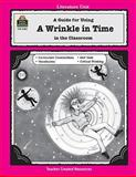 A Guide for Using a Wrinkle in Time in the Classroom, Patty Carratello, 1557344035