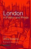 London in Poetry and Prose, Adams, Anna, 1900564033