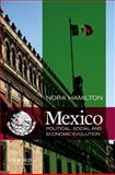 Mexico : Political, Social and Economic Evolution, Hamilton, Nora, 0199744033