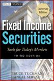 Fixed Income Securities : Tools for Today's Markets, Tuckman, Bruce and Serrat, Angel, 0470904038
