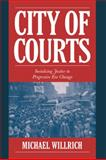 City of Courts : Socializing Justice in Progressive ERA Chicago, Willrich, Michael, 052179403X
