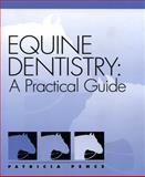 Equine Dentistry : A Practical Guide, Pence, Patricia, 0683304038