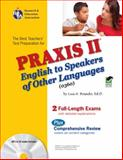 PRAXIS II : English to Speakers of Other Languages 0360, Hannigan, Patrick and Rosado, Luis A., 0738604038