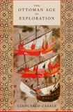 The Ottoman Age of Exploration, Casale, Giancarlo, 0199874042