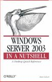 Windows Server 2003 in a Nutshell, Tulloch, Mitch and Tulloch, Ingrid, 0596004044