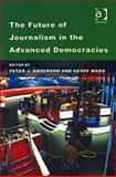 The Future of Journalism in the Advanced Democracies, , 0754644049