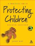Protecting Children, Kay, Janet, 0826464041