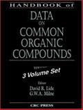 Handbook of Data on Common Organic Compounds, Lide, David R. and Milne, G. W., 0849304040