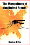 The Mosquitoes of the United States, Dyar, Harrison G., 141022404X