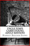 Uncle Tom?s Cabin (Young Adult Edition), Harriet Beecher Stowe, 1490354042