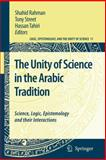 The Unity of Science in the Arabic Tradition : Science, Logic, Epistemology and Their Interactions, , 1402084048
