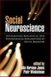 Social Neuroscience : Integrating Biological and Psychological Explanations of Social Behavior, , 1593854048