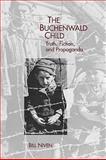 The Buchenwald Child : Truth, Fiction, and Propaganda, Niven, Bill, 1571134042