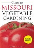Guide to Missouri Vegetable Gardening, James A. Fizzell, 1591864046