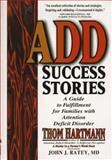 ADD Success Stories, Thom Hartmann, 1887424040