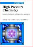 High Pressure Chemistry : Synthetic, Mechanistic, and Supercritical Applications, Klárner, Frank-Gerrit, 3527304045