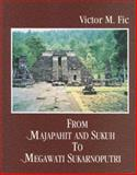 From Majapahit and Sukuh to Megawati Sukarnoputri, Victor M. Fic, 817017404X