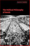 The Political Philosophy of Needs, Hamilton, Lawrence A., 0521034043