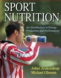 Sport Nutrition : An Introduction to Energy Production and Performance, Jeukendrup, Asker and Gleeson, Michael, 0736034048