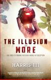 The Illusion of More, Harris III, 0768404045