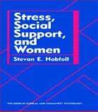 Stress, Social Support, and Women 9780891164043