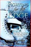 Fighting for the Edge, Jennifer Comeaux, 1493774042