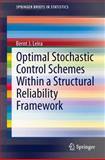 Optimal Stochastic Control Schemes Within a Structural Reliability Framework, Leira, Bernt J., 3319014048