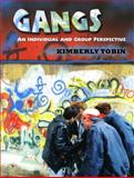 Gangs : An Individual and Group Perspective, Tobin, Kimberly, 0131724045