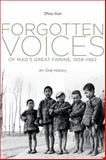 Forgotten Voices of Mao's Great Famine, 1958-1962 : An Oral History, Zhou, Xun, 0300184042
