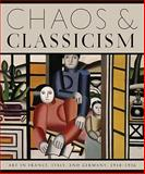 Chaos and Classicism, Emily Braun, Kenneth Silver, James Herbert, Jeanne Nugent, 0892074043