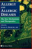 Allergy and Allergic Diseases : The New Mechanisms and Therapeutics, , 0896034046