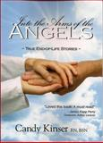 Into the Arms of the Angels, Candace A. Kinser, 0979434041