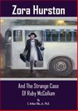 Zora Hurston and the Strange Case of Ruby Mccollum, Ellis, C. Arthur, Jr., 0982094043