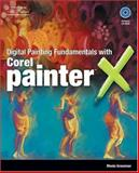 Digital Painting Fundamentals with Corel Painter X, Grossman, Rhoda, 1598634046