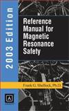 Reference Manual for Magnetic Resonance Safety 2003 9781931884044