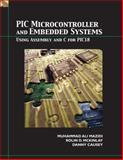PIC Microcontroller and Embedded Systems : Using Assembly and C for PIC18, Causey, Danny and Mazidi, Muhammad Ali, 0131194046