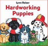 Hardworking Puppies, Lynn Reiser, 0152054049