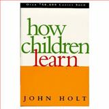 How Children Learn, John Caldwell Holt, 0201484048