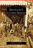 Kentucky's Covered Bridges, Robert W. M. Laughlin and Melissa C. Jurgensen, 0738544043