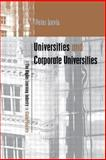 Universities and Corporate Universities : The Higher Learning Industry in Global Society, Jarvis, Peter, 074943404X