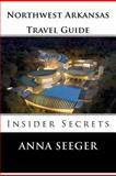 Northwest Arkansas Travel Guide, Anna Seeger, 0916744043