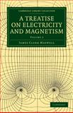 A Treatise on Electricity and Magnetism, Maxwell, James Clerk, 1108014046