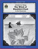 A Guide for Using the Witch of Blackbird Pond in the Classroom, Dona Herweck, 1557344043