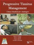 Progressive Tinnitus Management : Clinical Handbook for Audiologists, Henry, James A. and Zaugg, Tara L., 1597564044
