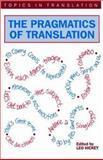 The Pragmatics of Translation, Hickey, Leo, 1853594040